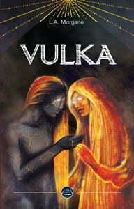 """Vulka"", récit merveilleux par L·A Morgane"